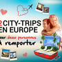 Gagner 2 city-trips en Europe