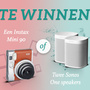 Te winnen een Instax Mini 90 of twee Sonos One speakers!